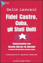 Fidel Castro, Cuba, gli Stati Uniti. Conversazione con Ricardo Alarcón de Quesada