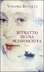 Foto Cover di Ritratto di una sconosciuta, Libro di Vanora Bennett, edito da Sperling & Kupfer