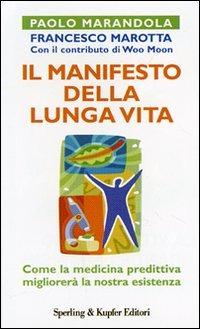 Il manifesto della lunga vita. La rivoluzione della medicina predittiva
