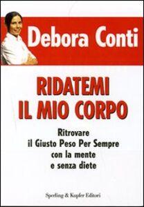 Libro Come hanno fatto a dimagrire Debora Conti