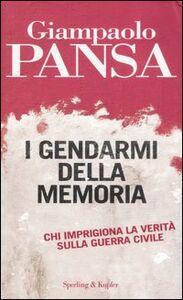 Foto Cover di I gendarmi della memoria, Libro di Giampaolo Pansa, edito da Sperling & Kupfer