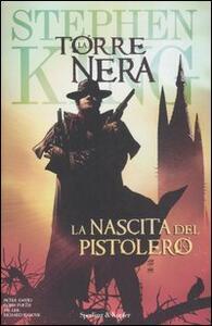La nascita del pistolero. La torre nera. Vol. 1