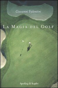 Libro La magia del golf Giovanni Valentini