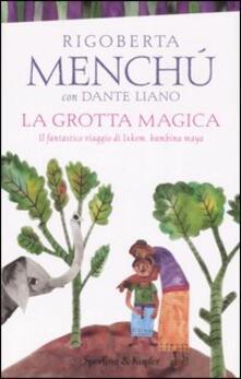 La grotta magica. Il fantastico viaggio di Ixkem, bambina Maya.pdf