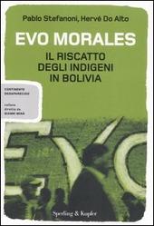 Evo Morales. Il riscatto degli indigeni in Bolivia