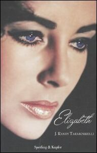 Foto Cover di Elizabeth, Libro di Randy J. Taraborrelli, edito da Sperling & Kupfer