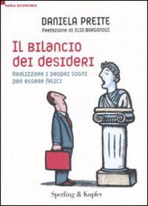 Libro Il bilancio dei desideri. Realizzare i propri sogni ed essere felici Daniela Preite