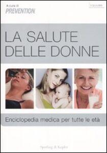 Libro La salute delle donne. Enciclopedia medica per tutte le età
