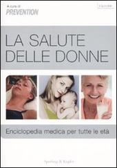 La salute delle donne. Enciclopedia medica per tutte le età