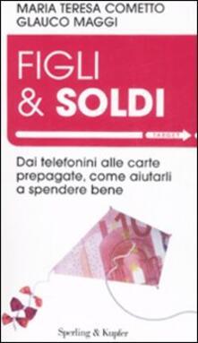 Steamcon.it Figli & soldi. Dai telefonini alle carte prepagate, come aiutarli a spendere bene Image