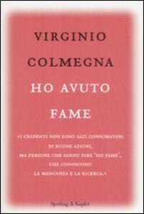 Foto Cover di Ho avuto fame, Libro di Virginio Colmegna, edito da Sperling & Kupfer