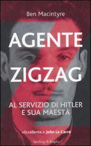 Foto Cover di Agente Zigzag. Al servizio di Hitler e sua Maestà, Libro di Ben Macintyre, edito da Sperling & Kupfer