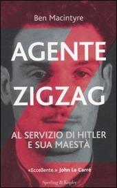 Agente Zigzag. Al servizio di Hitler e sua Maestà