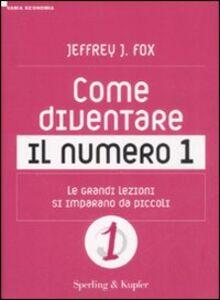 Libro Come diventare il numero 1 Jeffrey J. Fox