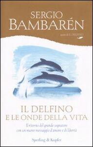 Libro Il delfino e le onde della vita Sergio Bambarén
