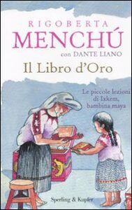 Libro Il libro d'oro Rigoberta Menchú , Dante Liano