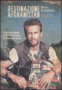 Libro Destinazione Afghanistan Marco Deambrogio