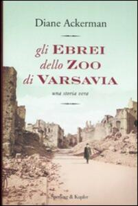 Gli ebrei allo zoo di Varsavia - Diane Ackerman - copertina