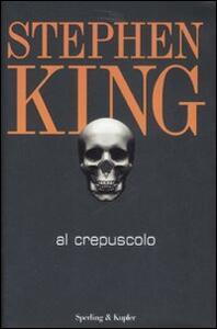 Al crepuscolo - Stephen King - copertina