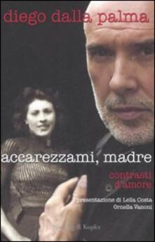Ilmeglio-delweb.it Accarezzami, madre. Contrasti d'amore Image