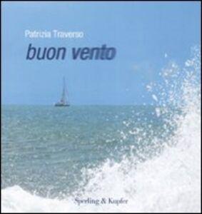 Foto Cover di Buon vento, Libro di Patrizia Traverso, edito da Sperling & Kupfer