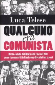 Qualcuno era comunista. Dalla caduta del Muro alla fine del PCI: come i comunisti italiani sono diventati ex e post.pdf