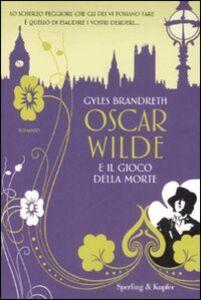 Libro Oscar Wilde e il gioco della morte Gyles Brandreth