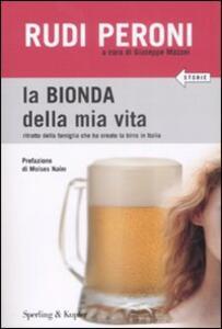 Libro La bionda della mia vita Rudi Peroni Giuseppe Mazzei