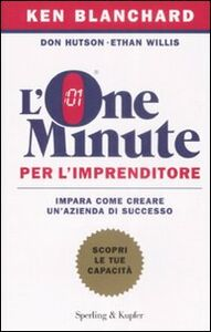 Libro L' one minute per l'imprenditore Kenneth Blanchard , Don Hutson , Ethan Willis