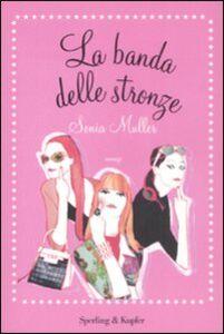 Libro La banda delle stronze Sonia Muller