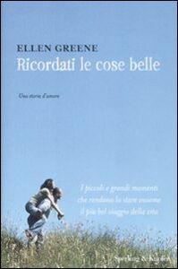 Foto Cover di Ricordati le cose belle, Libro di Ellen Greene, edito da Sperling & Kupfer