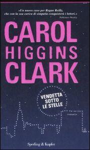 Libro Vendetta sotto le stelle Carol Higgins Clark