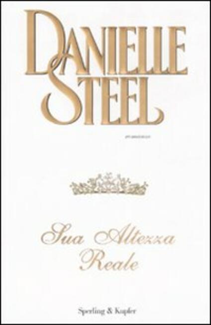 Sua altezza reale - Danielle Steel - copertina