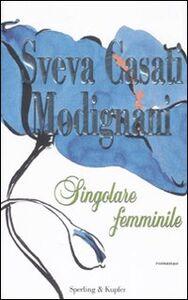 Libro Singolare femminile Sveva Casati Modignani