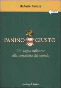 Foto Cover di Panino Giusto. Un sogno milanese alla conquista del mondo, Libro di Raffaele Panizza, edito da Sperling & Kupfer