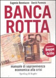 Foto Cover di Banca rotta, Libro di Eugenio Benetazzo,David Parenzo, edito da Sperling & Kupfer