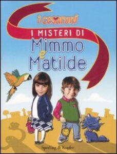 Libro I misteri di Mimmo e Matilde. I Cesaroni