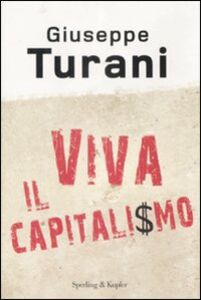 Libro Viva il capitalismo Giuseppe Turani