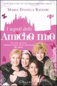 Foto Cover di I segreti delle amiche mie, Libro di M. Daniela Raineri, edito da Sperling & Kupfer