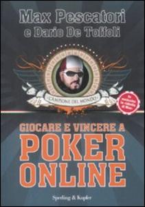 Libro Giocare e vincere con il poker on-line Max Pescatori , Dario De Toffoli