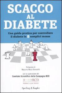 Il diabete sotto controllo. Una guida pratica per controllare il diabete in 5 semplici mosse
