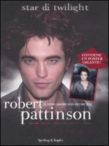 Robert Pattinson. Il vero amore non muore mai - Josie Rusher - copertina