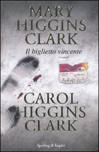 Libro Il biglietto vincente Mary Higgins Clark , Carol Higgins Clark