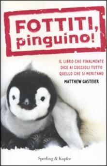 Nicocaradonna.it Fottiti, pinguino! Il libro che finalmente dice ai cuccioli tutto quello che si meritano Image