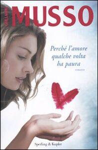 Libro Perché l'amore qualche volta ha paura Guillaume Musso