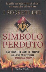 Libro I segreti del Simbolo perduto Dan Burstein , Arne J. De Keijzer