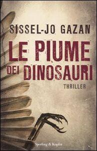 Libro Le piume dei dinosauri Sissel-Jo Gazan