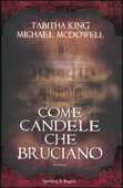 Libro Come candele che bruciano Tabitha King Michael McDowell