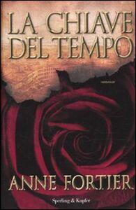 Foto Cover di La chiave del tempo, Libro di Anne Fortier, edito da Sperling & Kupfer