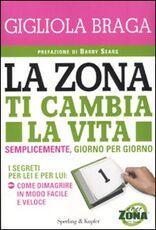 Libro La Zona ti cambia la vita Gigliola Braga